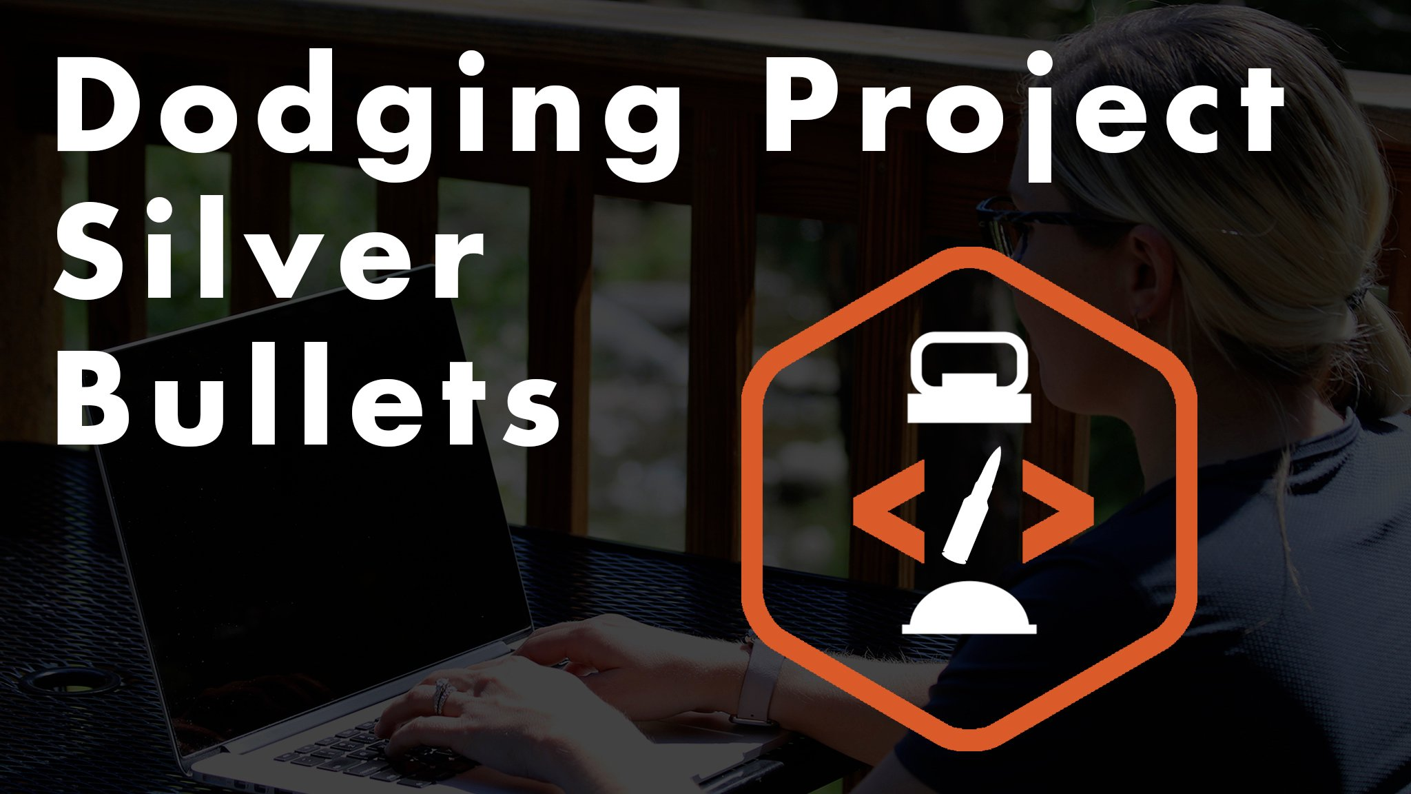 Dodging Silver Bullets for Scalable Freelance Projects
